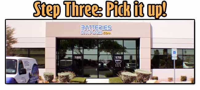Step 3 for shopping at Batteries In A Flash, Come down to pick up your order