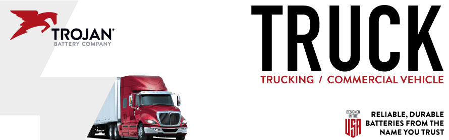 Trojan Batteries For Heavy Duty Trucking & Commercial Vehicles